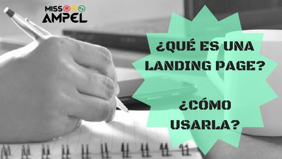 ¿Qué es una landing page? ¿Cómo usarla para aumentar mis ventas?