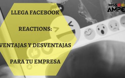 Llega a Facebook Reactions: ventajas y desventajas para tu empresa