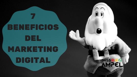 7 Beneficios del Marketing Digital