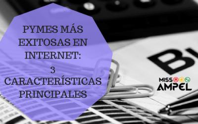 PYMES más exitosas en internet: 3 características principales