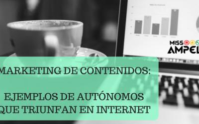 Marketing de contenidos : ejemplos de autónomos que triunfan en internet