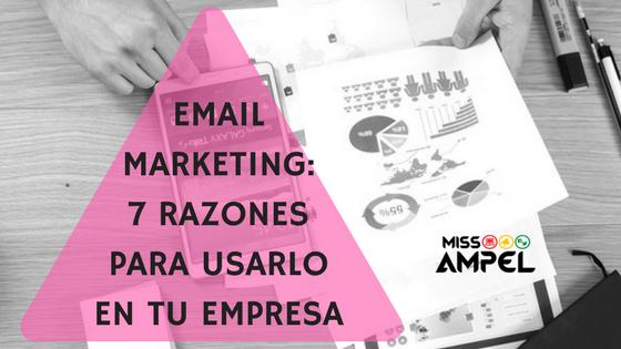 Email Marketing: 7 razones para usarlo en tu empresa