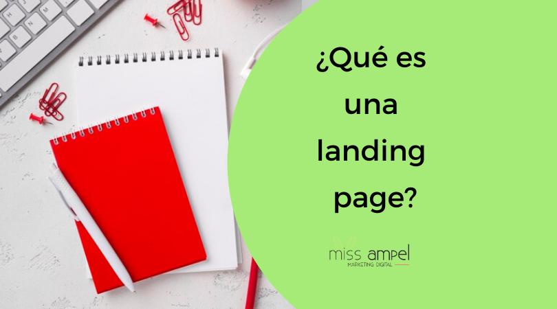 ¿Qué es una landing page? ¿Cómo usarla? Ejemplos.