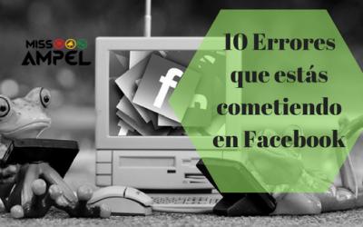 10 errores en Facebook que no puedes cometer con tu empresa + INFOGRAFÍA