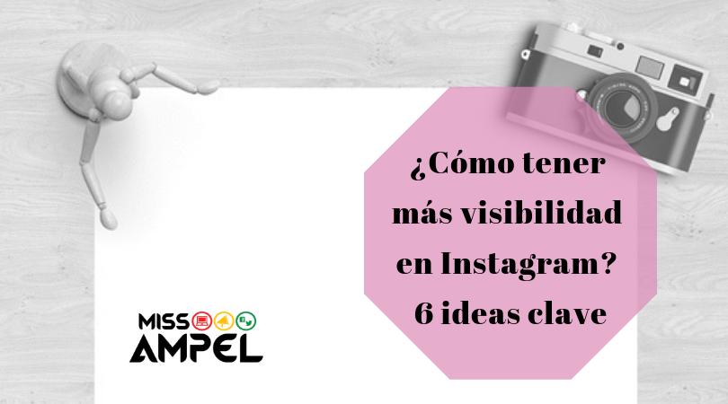 ¿Cómo tener más visibilidad en Instagram? 6 ideas clave + INFOGRAFÍA