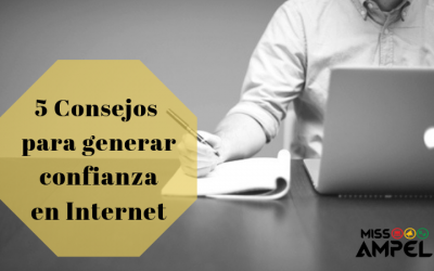 5 consejos para generar confianza en Internet + INFOGRAFÍA