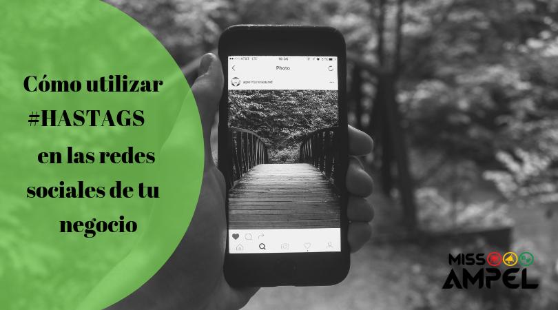 Cómo utilizar hastags en las redes sociales de tu negocio + INFOGRAFÍA