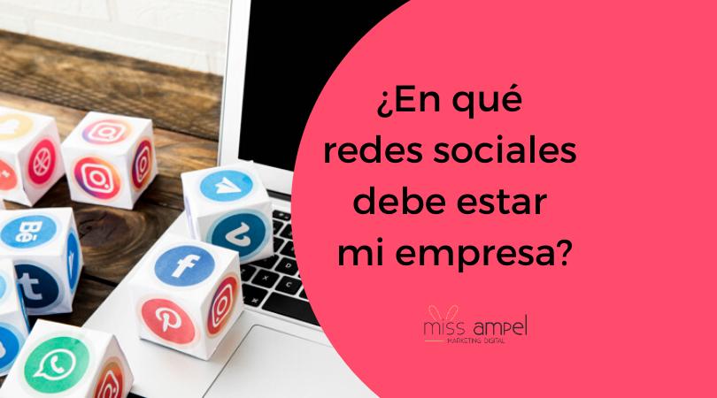 Redes sociales para empresas ¿en cuales te interesa más estar?