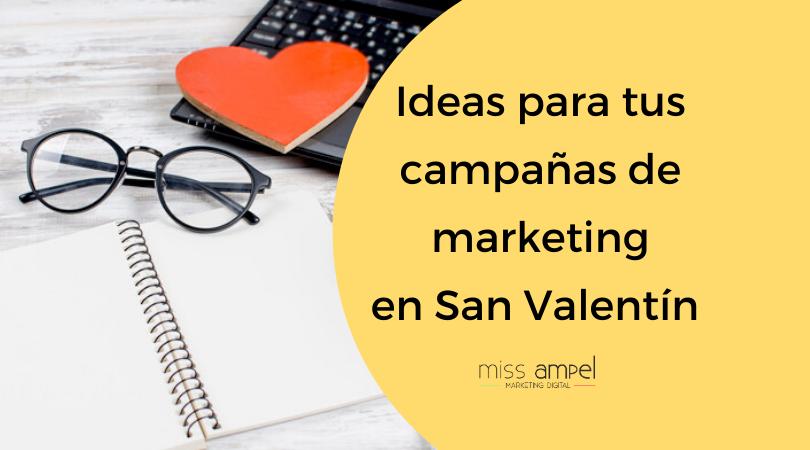 Marketing para San Valentín: ideas que te ayudarán a enamorar a tus clientes