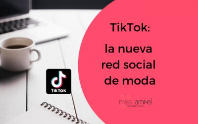 ¿Qué es TikTok? Ya puedes incluir esta nueva red social en la estrategia de marketing de tu empresa.