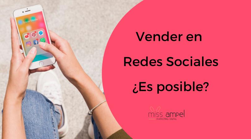 Vender en Redes Sociales ¿Es posible? Trucos, consejos e ideas.