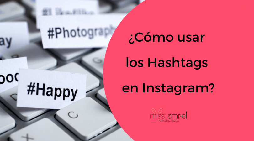 Cómo poner Hashtags en Instagram para tener más visibilidad con tu empresa.